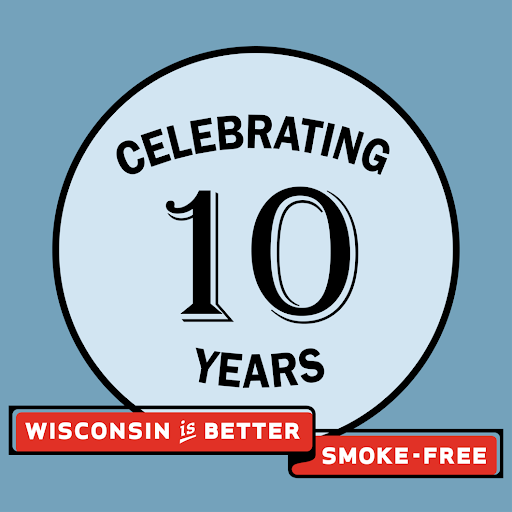 Wisconsin has been Smoke-Free for 10 years!