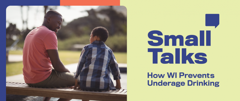 Small Talks: How WI Prevents Underage Drinking
